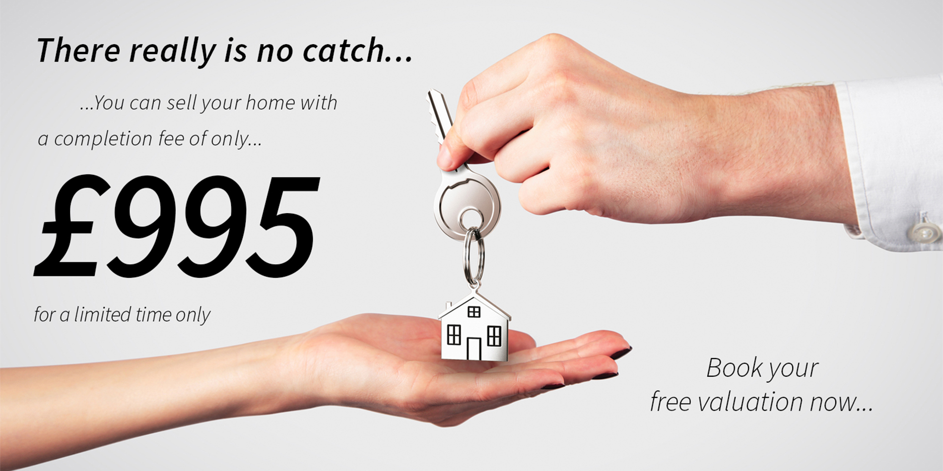 Sales Banner - You can sell your home with a completion fee of only £995 for a limited time only.